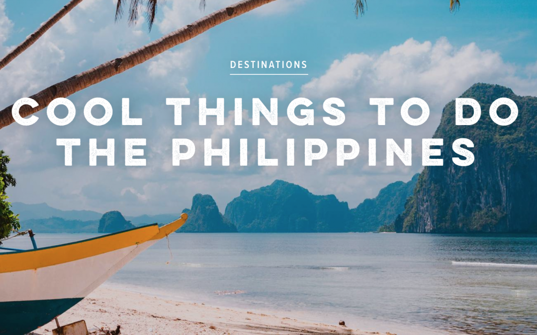 Conde Nast Traveller Destination Feature: 10 COOL THINGS TO DO IN THE PHILIPPINES